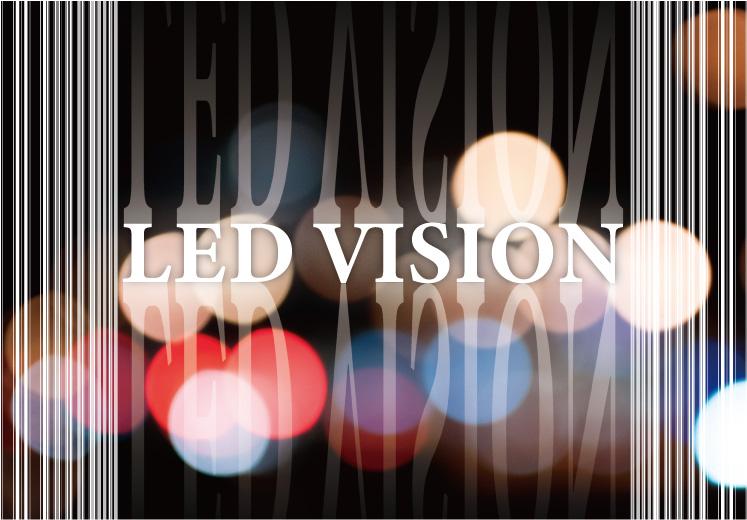 LED vision Started!!